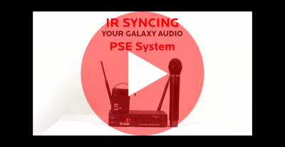 IR Syncing your Galaxy Audio PSE Wireless Microphone system
